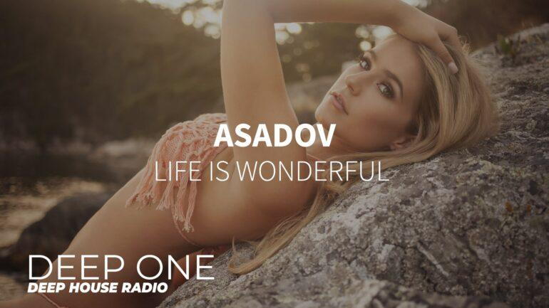 Asadov - Life Is Wonderful