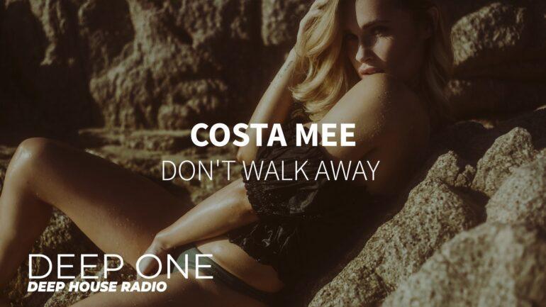 Costa Mee - Don't Walk Away