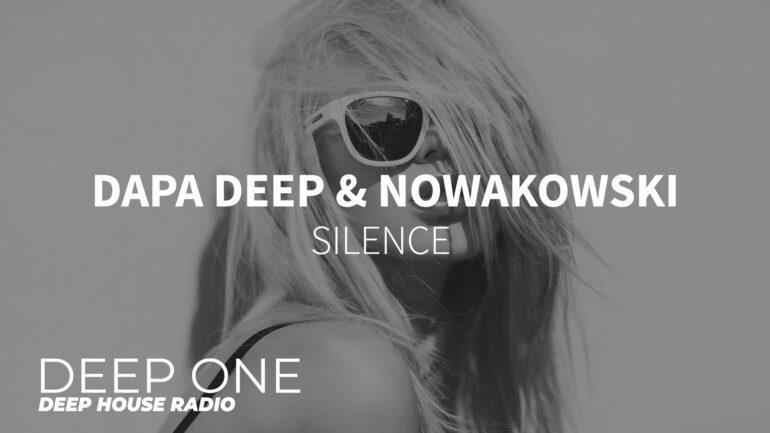 Dapa Deep & Nowakowski - Silence