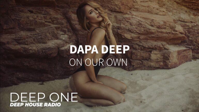 Dapa Deep - On Our Own