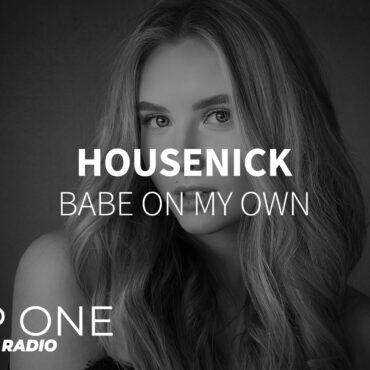 Housenick - Babe On My Own