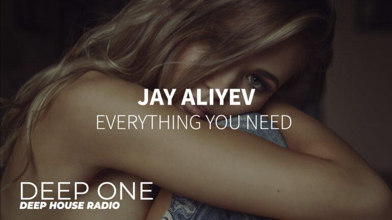 Jay Aliyev - Everything You Need