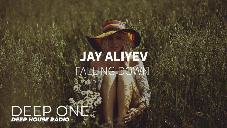 Jay Aliyev - Falling Down