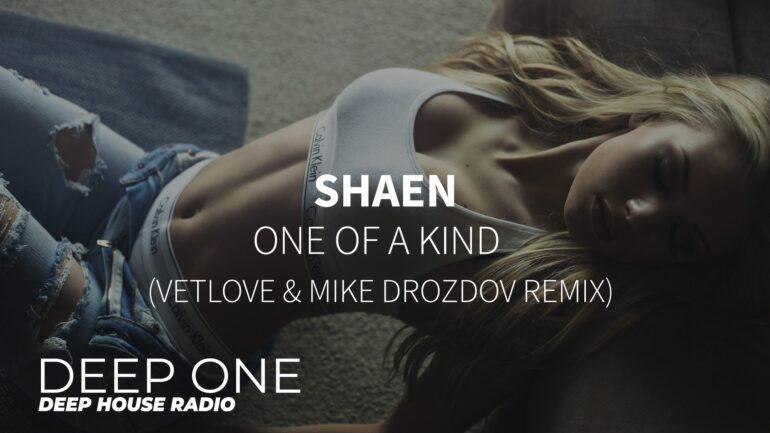 Shaen - One Of A Kind (VetLove & Mike Drozdov Remix)