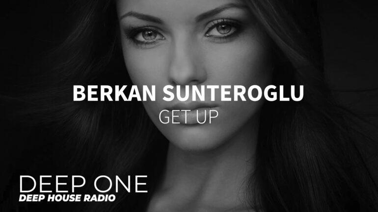 Berkan Sunteroglu - Get up
