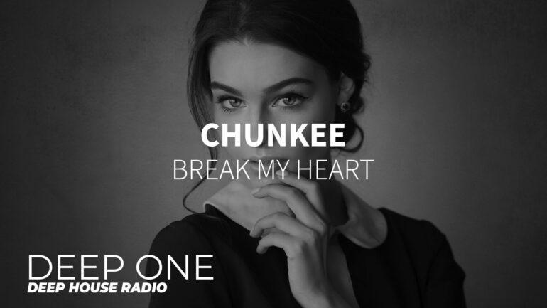 Chunkee - Break My Heart