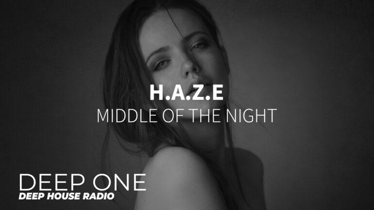 H.A.Z.E - Middle of the Night
