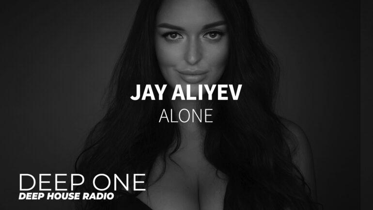 Jay Aliyev - Alone