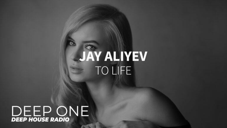 Jay Aliyev - To Life