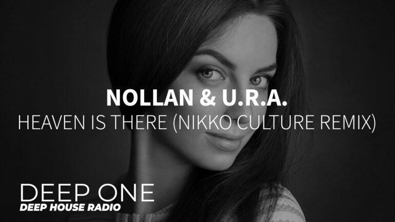 Nollan & U.R.A. - Heaven Is There (Nikko Culture Remix)