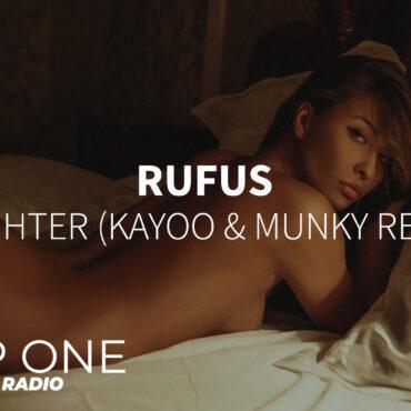 RUFUS - Brighter (Kayoo & Munky Remix)