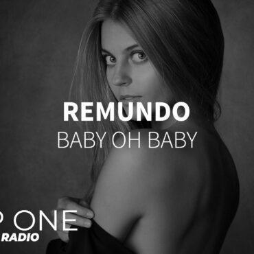 Remundo - Baby oh baby