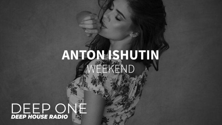 Anton Ishutin - Weekend