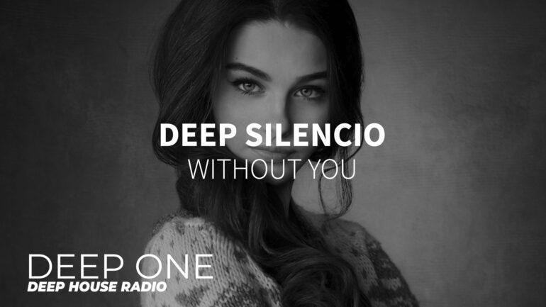 Deep Silencio - Without You
