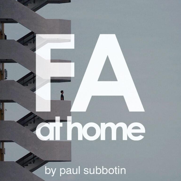 Paul Subbotin - FA at home