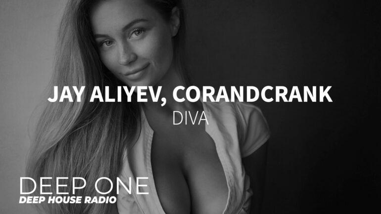 Jay Aliyev, Corandcrank - Diva