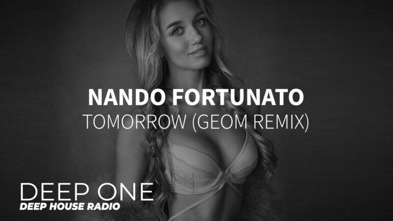 Nando Fortunato - Tomorrow (GeoM Remix)