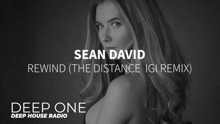 Sean David - Rewind (The Distance Igi Remix)