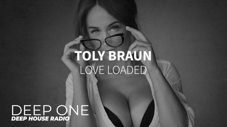 Toly Braun - Love Loaded