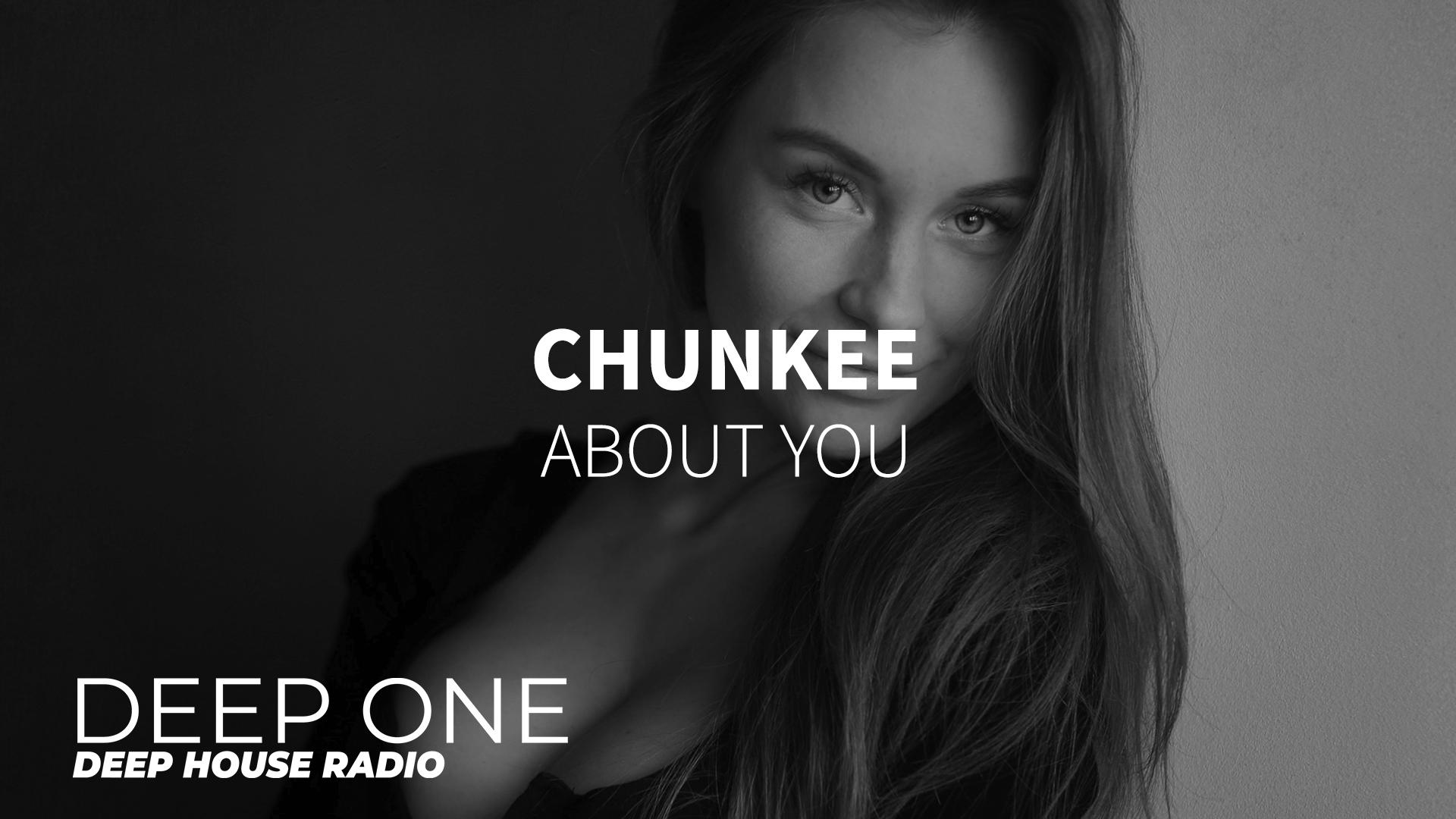 Chunkee - About You