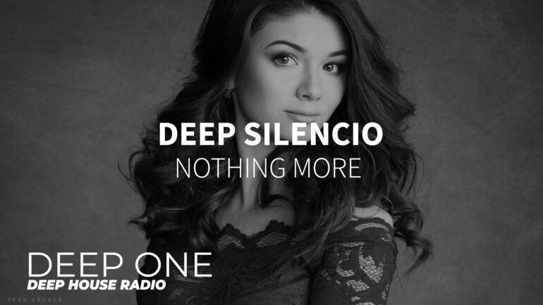 Deep Silencio - Nothing More